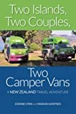 Two Islands, Two Couples, Two Camper Vans: A New Zealand Travel Adventure