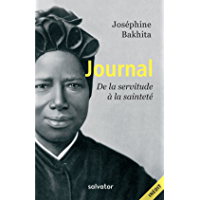 Journal de Bakhita: De la servitude à la sainteté (French Edition)