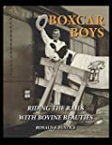 Boxcar Boys: Riding the Rails with Bovine Beauties