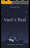 Você é Real (Duologia Sonho 2)