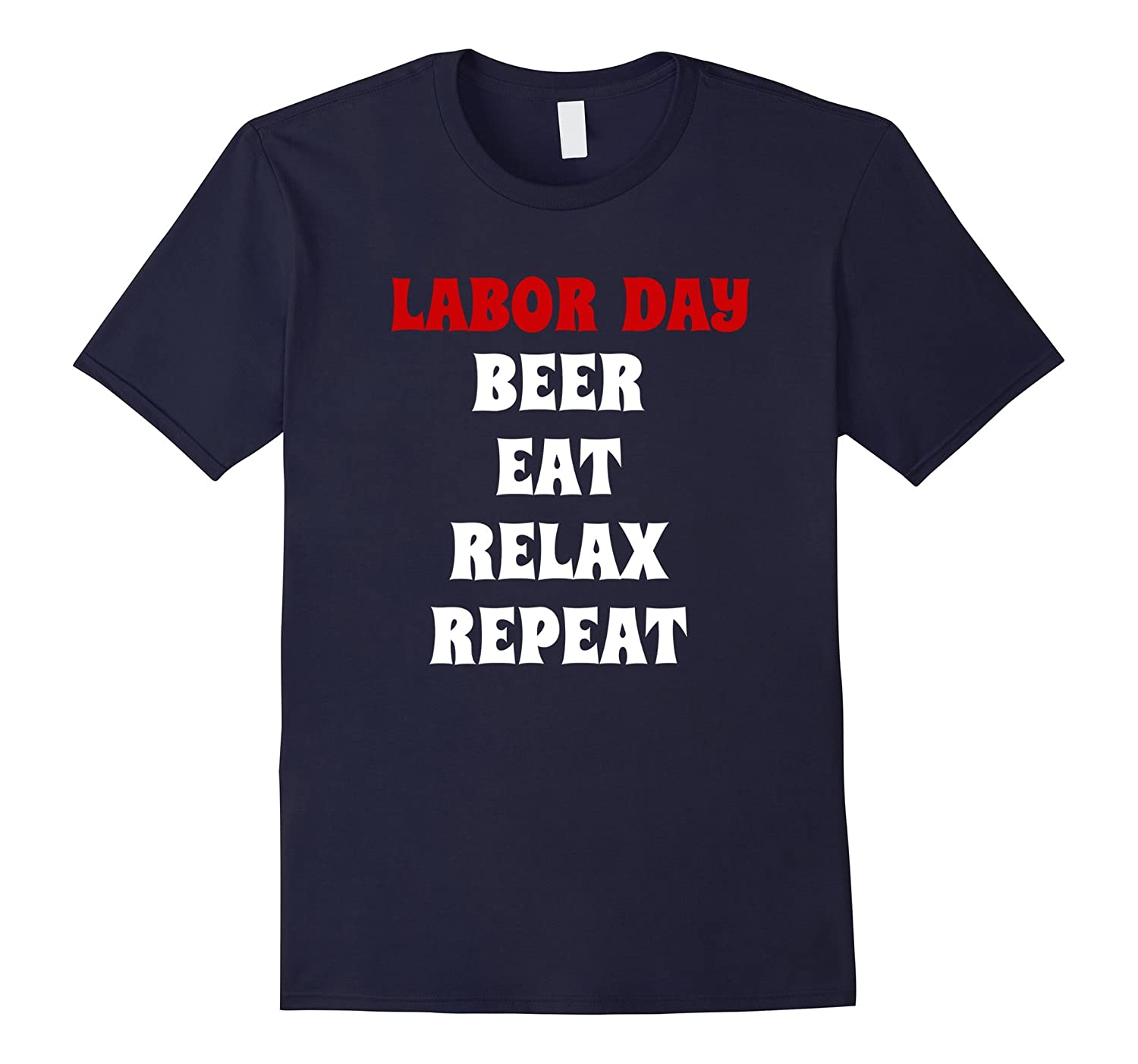 Labor Day T shirt Beer Eat Repeat Patriotic Funny Gift-BN