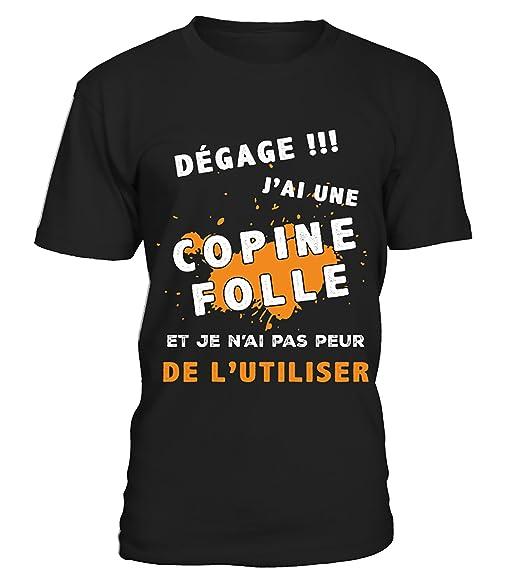 dd9c086119898 magicfamille - T Shirt Homme - Dégage! J'Ai Une Copine Folle ...