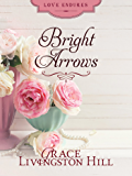 Bright Arrows (Love Endures)