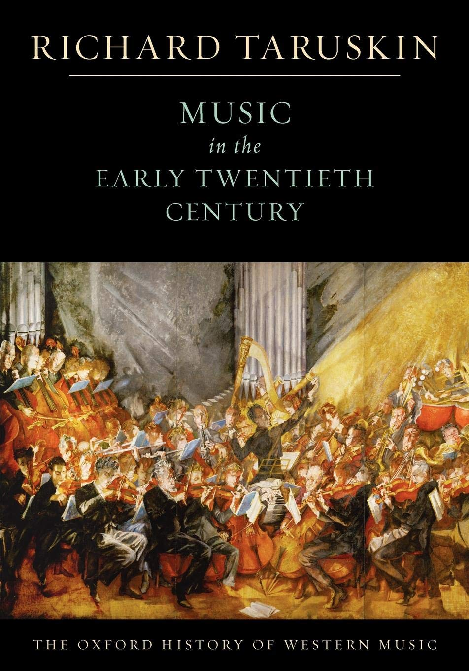 Music in the Early Twentieth Century: The Oxford History of Western Music by Oxford University Press