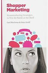 Shopper Marketing: Neuromarketing Strategies to Win the Battle at the Shelf (NMSBA Book 1) (Volume 1) Paperback
