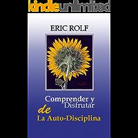 Comprender y Disfrutar de La Auto-Disciplina