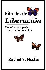 Rituales de Liberación: como hacer espacio para tu nueva vida (1) (Spanish Edition) Kindle Edition