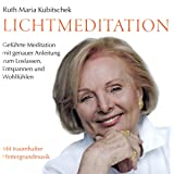 LICHTMEDITATION: Geführte Meditation mit genauer Anleitung zum Loslassen/Entspannen