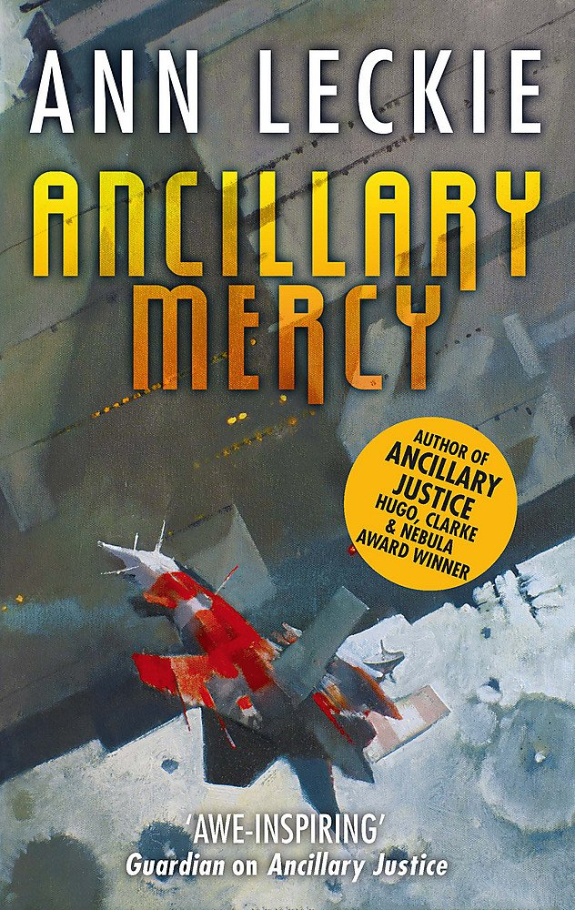 Ancillary Mercy: The conclusion to the trilogy that began with ANCILLARY JUSTICE (Imperial Radch, Band 3)