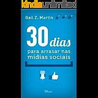 30 dias para arrasar nas mídias sociais