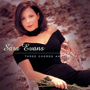 Sara Evans - Sara Evans: Three Chords And The Truth - Amazon.com Music