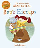 The Adventures of Abney & Teal: Bop's Hiccups (The Adventures of Abney and Teal)