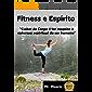 Fitness e Espírito: Cuidar do Corpo é Ter Respeito à Natureza Espiritual do Ser Humano