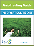 Jini's Healing Guide: The Diverticulitis Diet