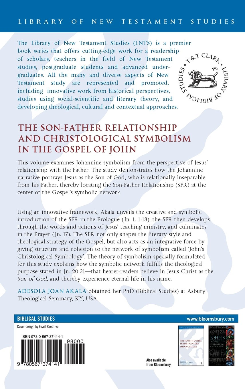 The son father relationship and christological symbolism in the the son father relationship and christological symbolism in the gospel of john international studies in christian origins amazon adesola joan buycottarizona Choice Image