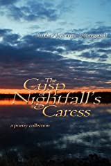 The Cusp of Nightfall's Caress: a poetry collection Kindle Edition