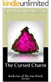 The Cursed Charm: Book One of The Fae Witch Series