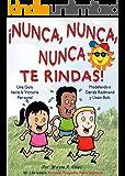 Children's Spanish book: ¡Nunca, Nunca, Nunca Te Rindas! Modelando a Usain Bolt y Derek Redmond (Cuentos para Niños…