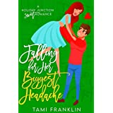 Falling For Her Biggest Headache: A Sweet, Small Town Romance (Love in Holiday Junction Book 2)