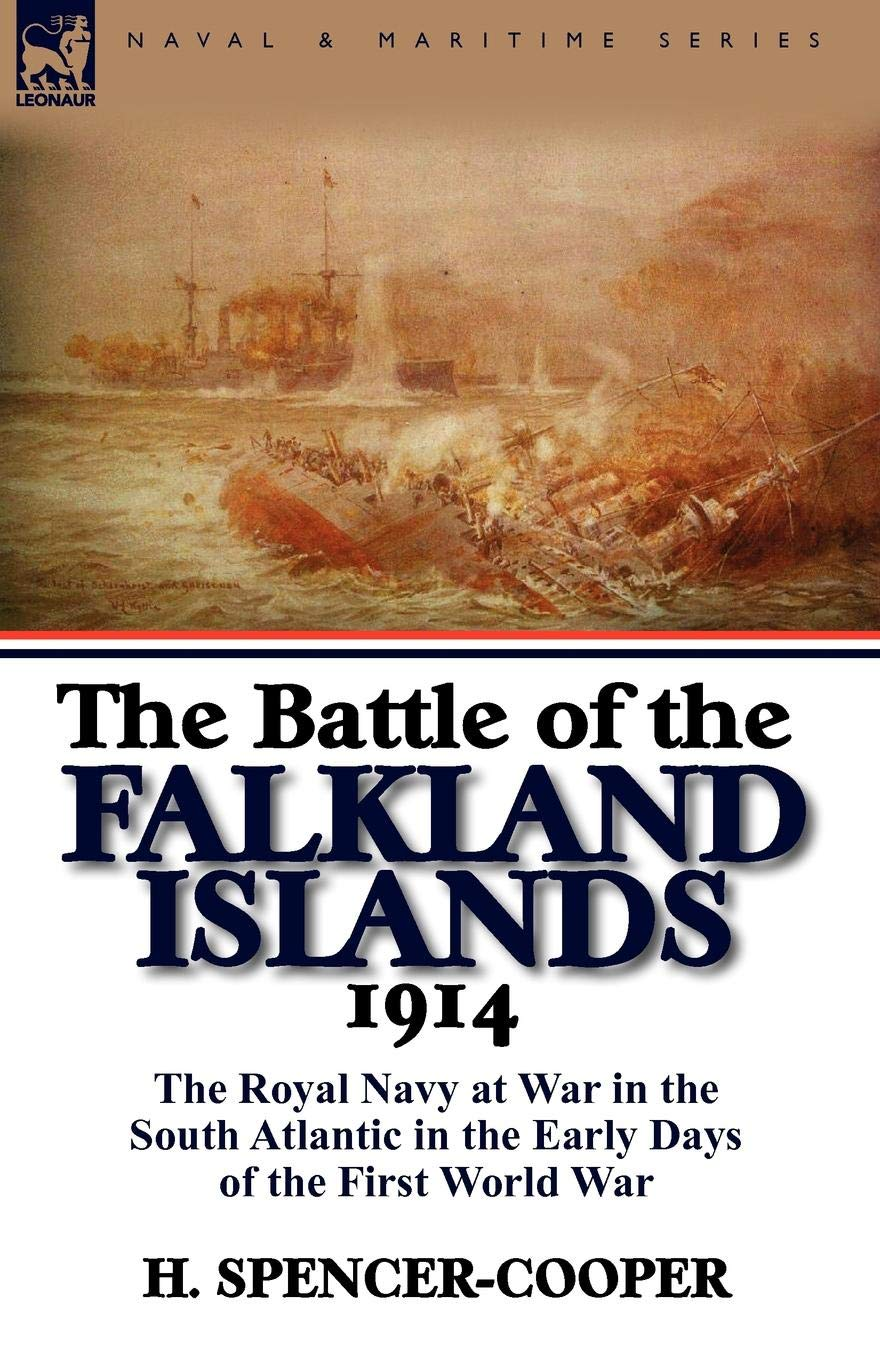 Download The Battle of the Falkland Islands 1914: the Royal Navy at War in the South Atlantic in the Early Days of the First World War ebook