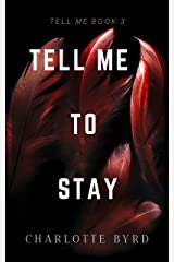 Tell Me to Stay Kindle Edition