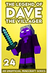 Dave the Villager 24: An Unofficial Minecraft Book (The Legend of Dave the Villager) Kindle Edition