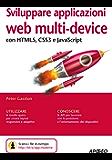 Sviluppare applicazioni web multi-device: con HTML5, CSS3 e JavaScript (Web design Vol. 10)