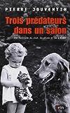 Trois prédateurs dans un salon : Une histoire du chat, du chien et de l'homme