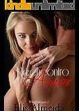 Reencontro de Amor (Trilogia Laços Livro 3)
