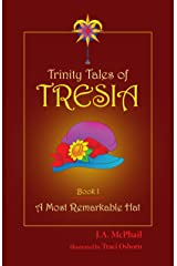 Trinity Tales of Tresia: A Most Remarkable Hat (Book 1) Kindle Edition