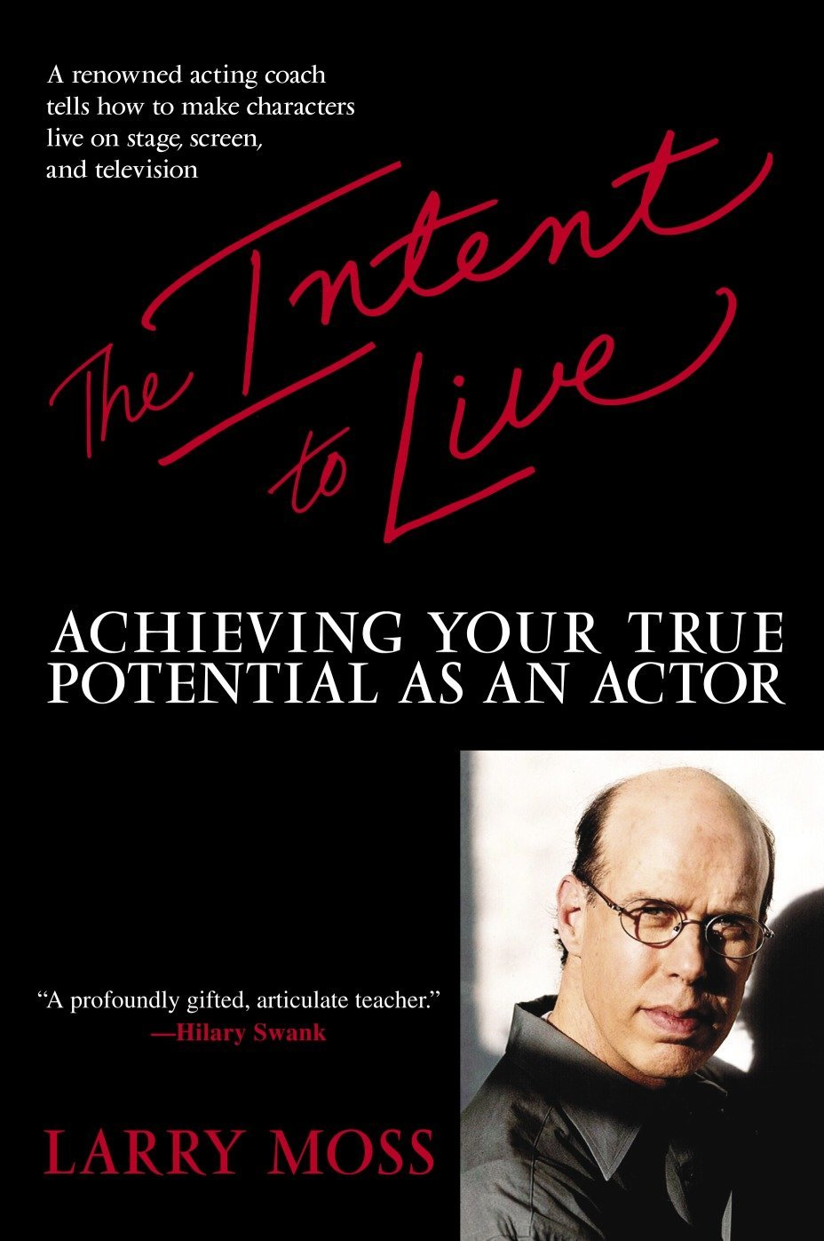 The Intent to Live: Achieving Your True Potential
