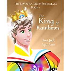 The King of Rainbows (The Seven Rainbow Superstars Book 1)