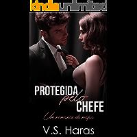 Protegida Pelo Chefe: Um romance de máfia