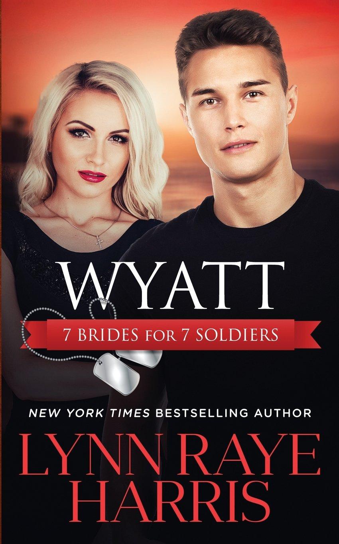 Download Wyatt (7 Brides for 7 Soldiers - Book 4) (Volume 4) PDF
