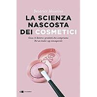 71uQ1ZmWEgL._AC_UL200_SR200,200_ La scienza nascosta dei cosmetici. Cosa c'è dentro i prodotti che compriamo. Per un make-up consapevole