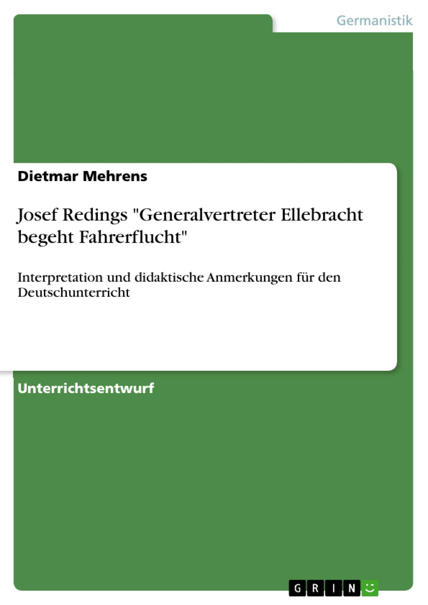 Josef Redings 'Generalvertreter Ellebracht Begeht Fahrerflucht'  Interpretation Und Didaktische Anmerkungen Für Den Deutschunterricht