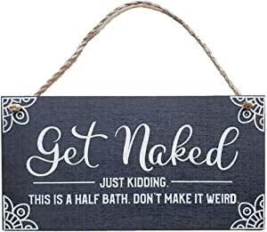 Get Naked   Funny Bathroom Signs   Farmhouse Bathroom Decor Wall Art   Printed Wood Plaque Sign   12 × 6 Inch Hanging Wall Décor for Bathroom
