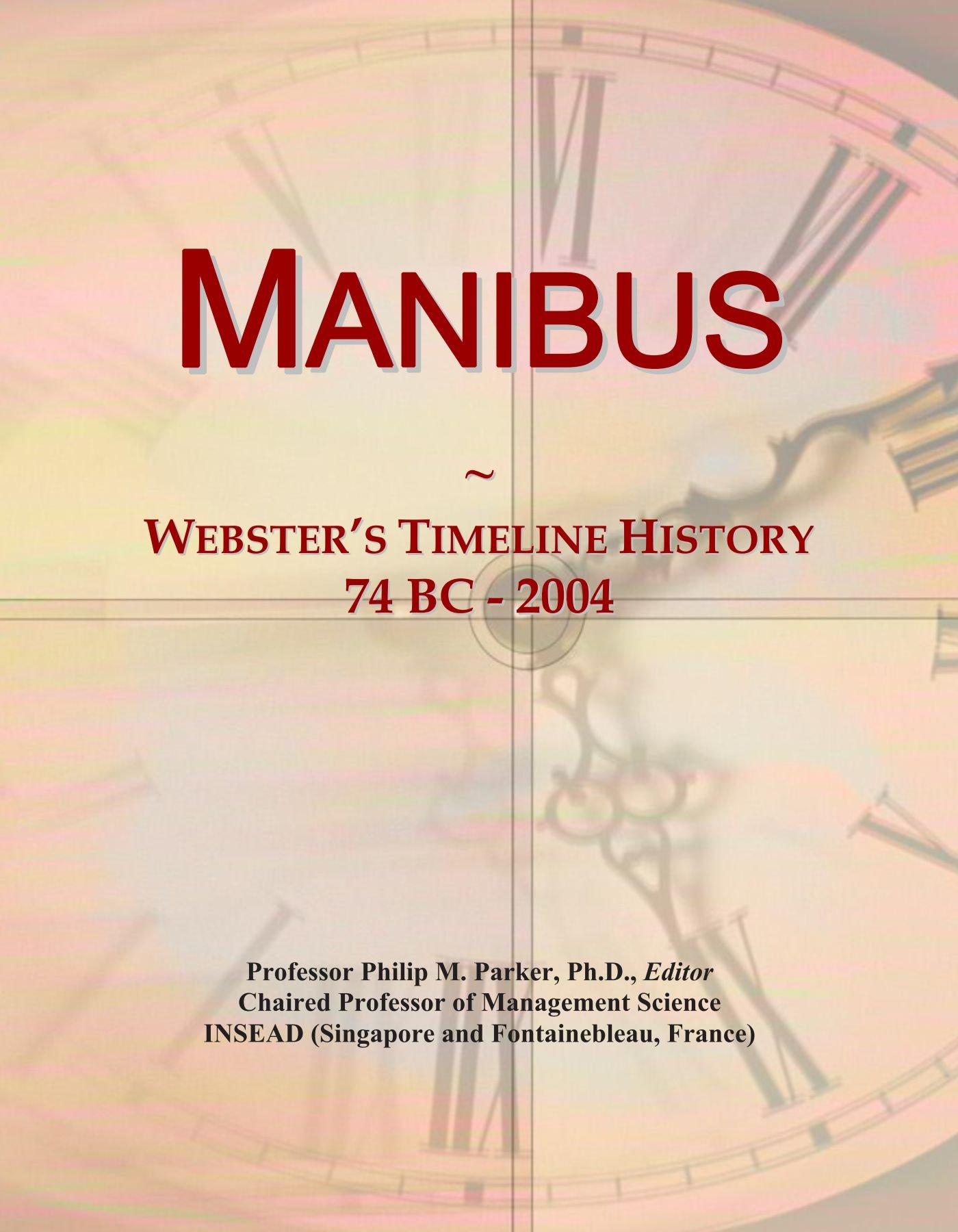 Read Online Manibus: Webster's Timeline History, 74 BC - 2004 pdf epub