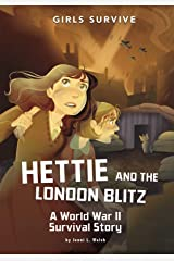Hettie and the London Blitz: A World War II Survival Story (Girls Survive) Kindle Edition