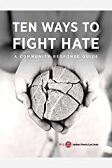 Ten ways to fight hate: A community response guide Unknown Binding