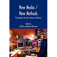 New Media / New Methods: The Academic Turn from Literacy to Electracy (New Media Theory)