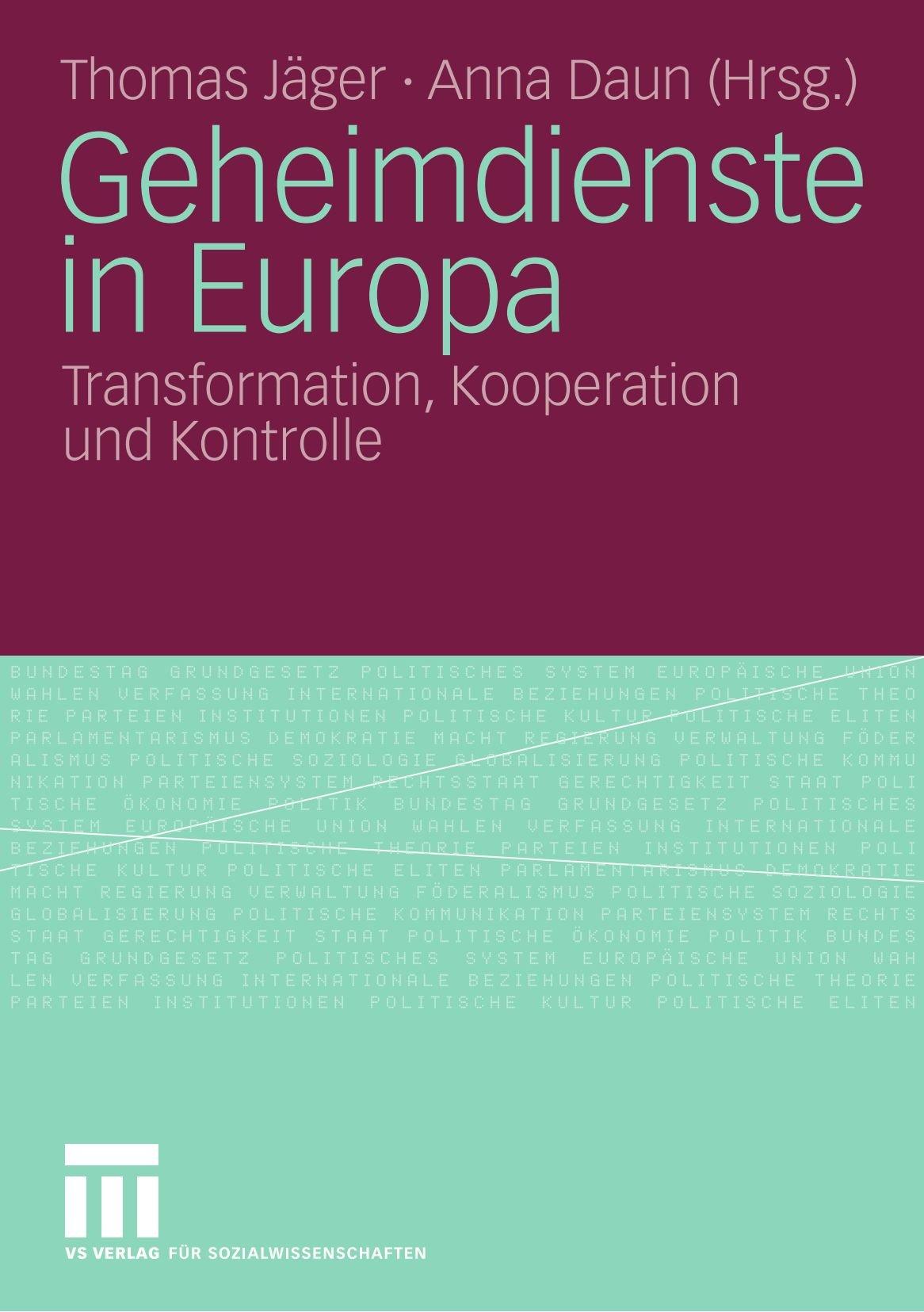 Geheimdienste In Europa: Transformation, Kooperation und Kontrolle (German Edition)