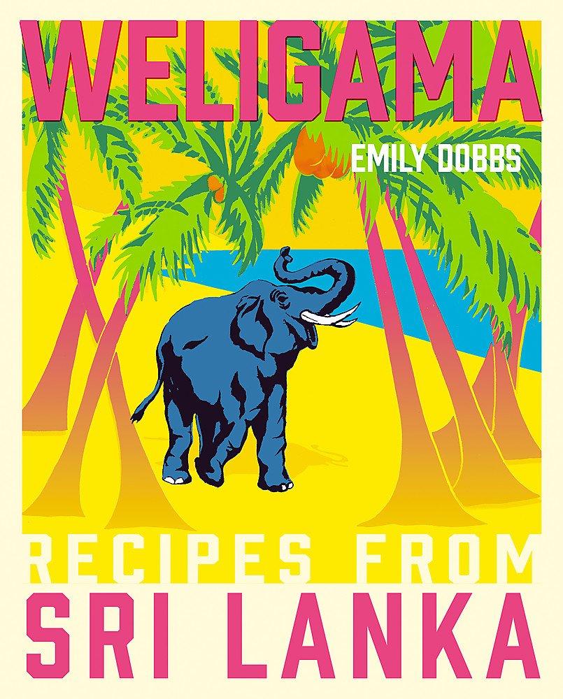 Read Online Weligama: Recipes from Sri Lanka pdf