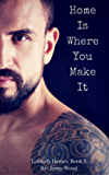 Home Is Where You Make It (Unlikely Heroes Book 5) (English Edition)