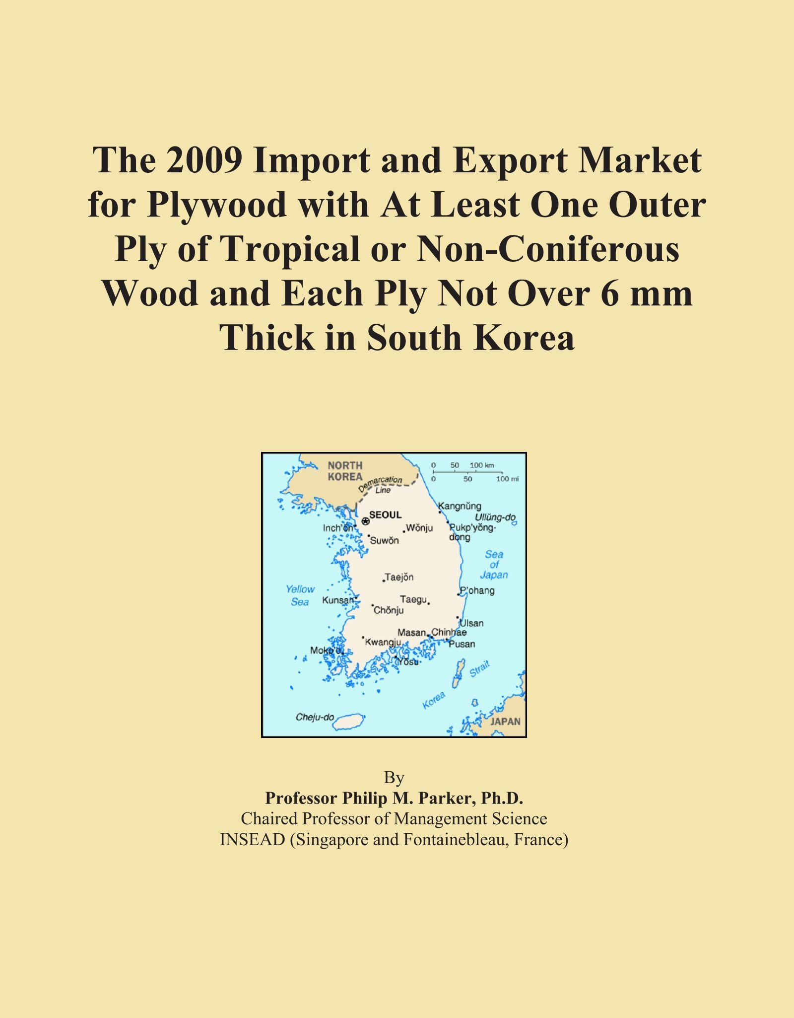 Download The 2009 Import and Export Market for Plywood with At Least One Outer Ply of Tropical or Non-Coniferous Wood and Each Ply Not Over 6 mm Thick in South Korea pdf