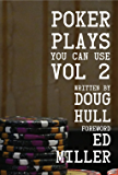 Poker Plays You Can Use Volume 2