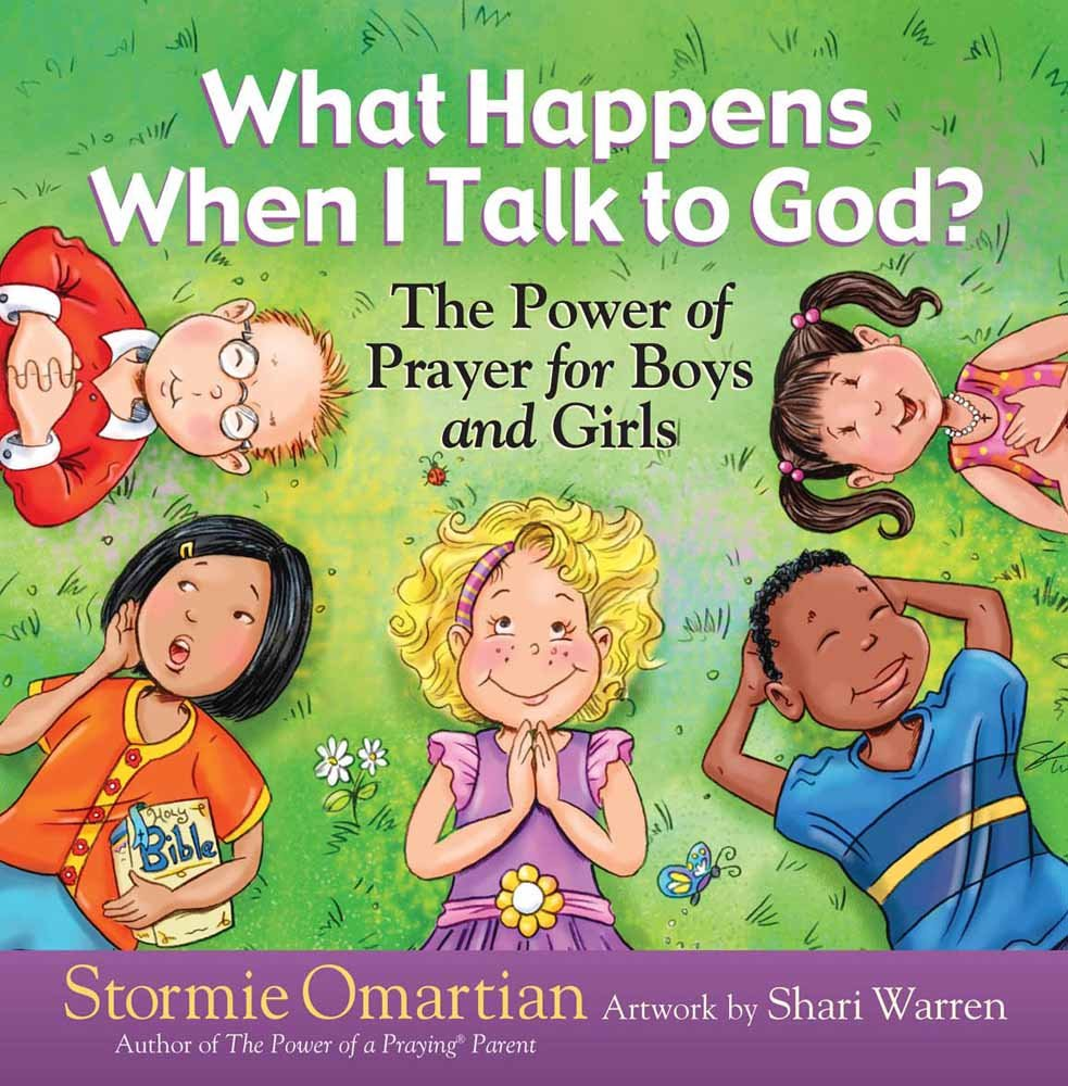 What Happens When I Talk to God?: The Power of Prayer for Boys and Girls (The Power of a Praying Kid)