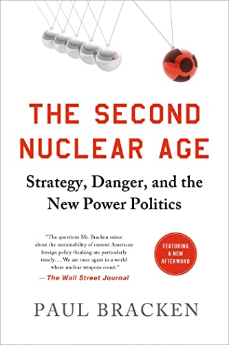 The Second Nuclear Age: Strategy; Danger; and the New Power Politics