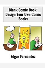 Blank Comic Book: Design Your Own Comic Books. 8.5x11 Paperback