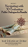 Navigating With 3D Evaluation: Public Dialogue for Results (Facilitation Analytics)